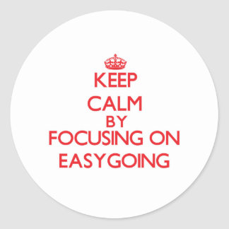 Keep Calm by focusing on EASYGOING Round Sticker