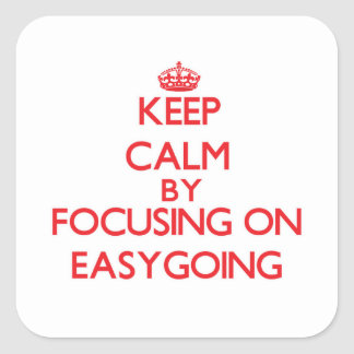 Keep Calm by focusing on EASYGOING Square Stickers