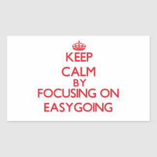Keep Calm by focusing on EASYGOING Rectangular Sticker
