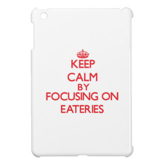 Keep Calm by focusing on EATERIES iPad Mini Cover
