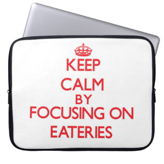 Keep Calm by focusing on EATERIES Laptop Computer Sleeves