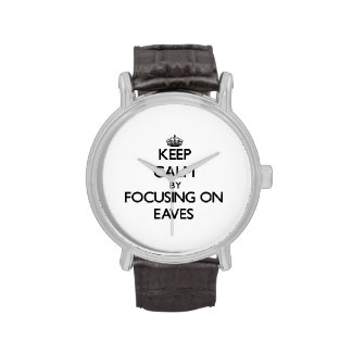 Keep Calm by focusing on EAVES Watch