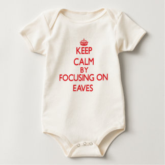 Keep Calm by focusing on EAVES Baby Bodysuits
