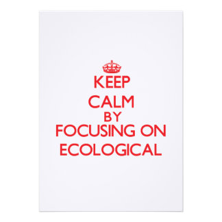 Keep Calm by focusing on ECOLOGICAL Announcements
