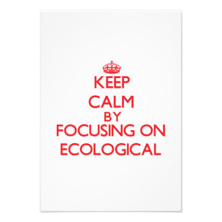 Keep Calm by focusing on ECOLOGICAL Invite
