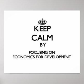 Keep calm by focusing on Economics For Development Print