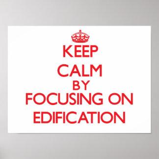 Keep Calm by focusing on EDIFICATION Print