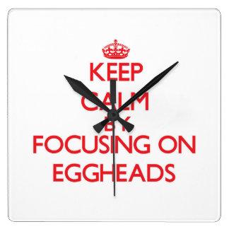 Keep Calm by focusing on EGGHEADS Clock