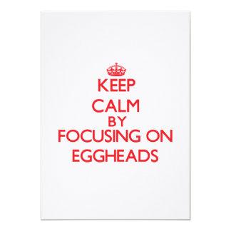 "Keep Calm by focusing on EGGHEADS 5"" X 7"" Invitation Card"