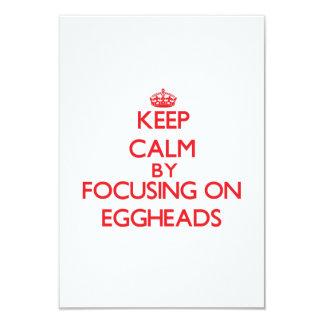 "Keep Calm by focusing on EGGHEADS 3.5"" X 5"" Invitation Card"