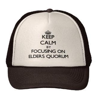 Keep Calm by focusing on Elders Quorum Trucker Hat