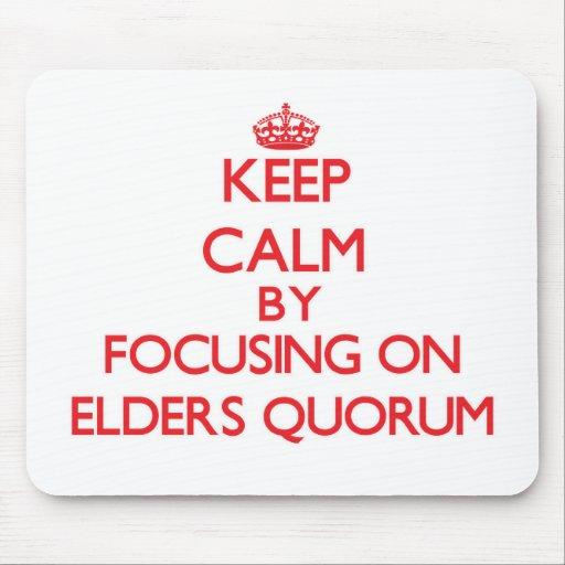 Keep Calm by focusing on Elders Quorum Mousepad