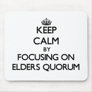 Keep Calm by focusing on Elders Quorum Mouse Pads