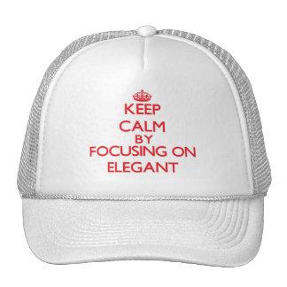 Keep Calm by focusing on ELEGANT Trucker Hat