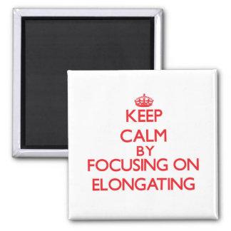 Keep Calm by focusing on ELONGATING Fridge Magnets