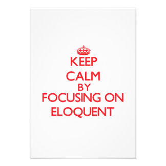 Keep Calm by focusing on ELOQUENT Custom Invites