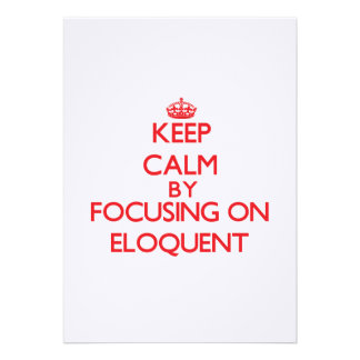 Keep Calm by focusing on ELOQUENT Announcements