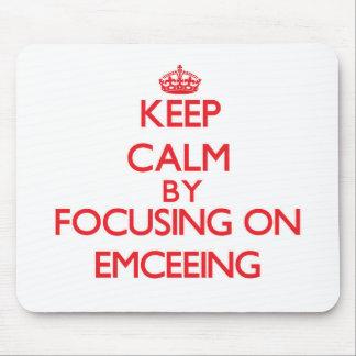 Keep Calm by focusing on EMCEEING Mousepad