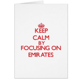 Keep Calm by focusing on EMIRATES Greeting Card