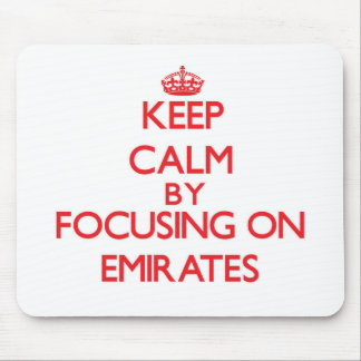 Keep Calm by focusing on EMIRATES Mousepad