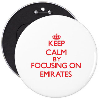 Keep Calm by focusing on EMIRATES Pinback Buttons