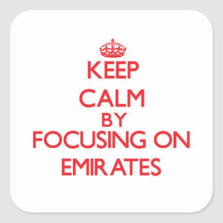 Keep Calm by focusing on EMIRATES Sticker