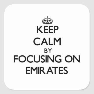 Keep Calm by focusing on EMIRATES Square Sticker