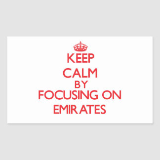 Keep Calm by focusing on EMIRATES Rectangular Sticker