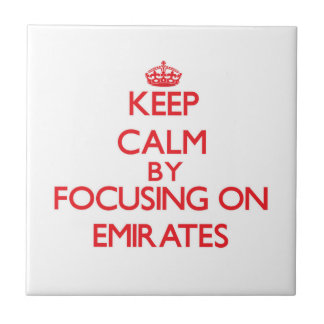 Keep Calm by focusing on EMIRATES Tiles