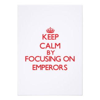 Keep Calm by focusing on EMPERORS Personalized Invite