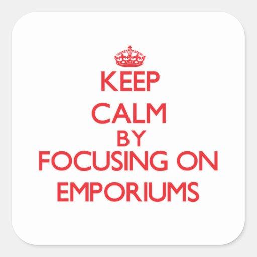 Keep Calm by focusing on EMPORIUMS Sticker
