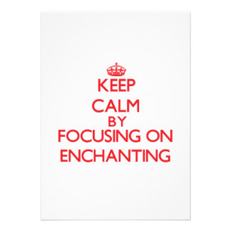 Keep Calm by focusing on ENCHANTING Invitations