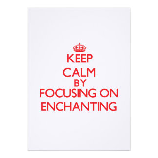 Keep Calm by focusing on ENCHANTING Invites