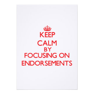 Keep Calm by focusing on ENDORSEMENTS Invite
