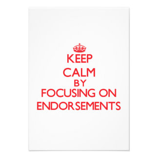 Keep Calm by focusing on ENDORSEMENTS Announcements