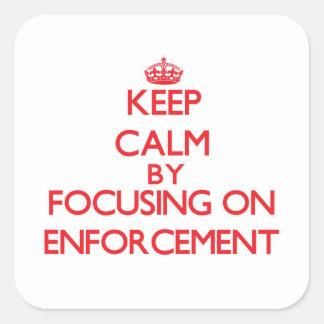 Keep Calm by focusing on ENFORCEMENT Sticker