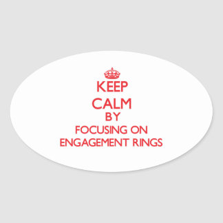 Keep Calm by focusing on ENGAGEMENT RINGS Stickers