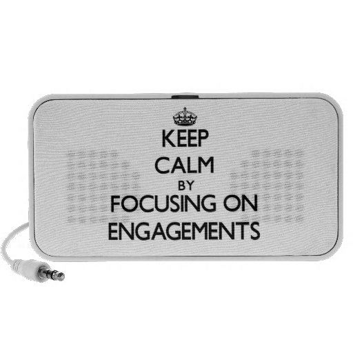 Keep Calm by focusing on ENGAGEMENTS Notebook Speakers