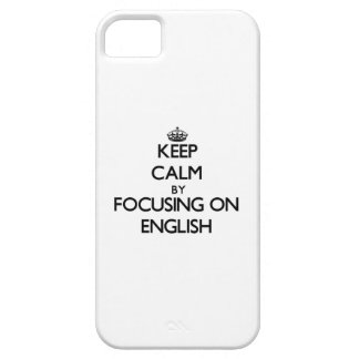 Keep calm by focusing on English iPhone 5/5S Case