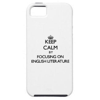 Keep calm by focusing on English Literature iPhone 5 Covers