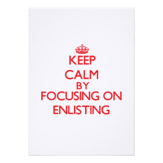 Keep Calm by focusing on ENLISTING Announcement