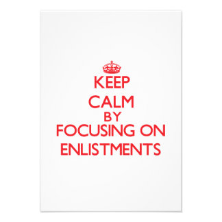 Keep Calm by focusing on ENLISTMENTS Personalized Invitation