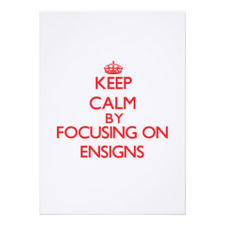 Keep Calm by focusing on ENSIGNS Cards