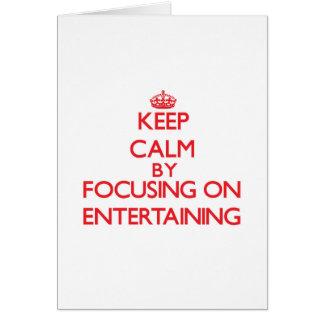 Keep Calm by focusing on ENTERTAINING Card
