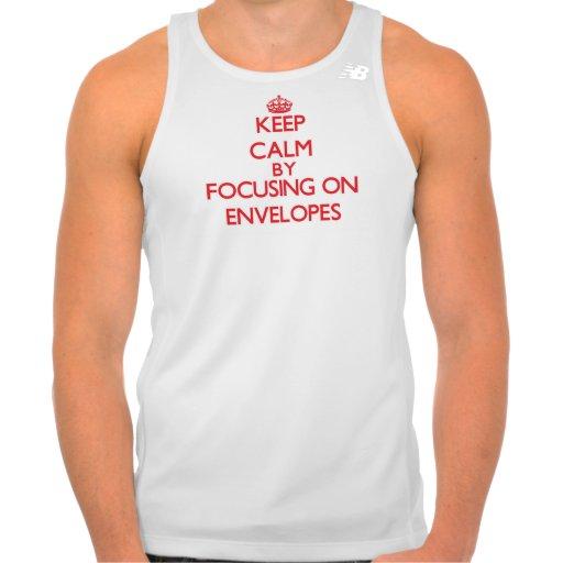 Keep Calm by focusing on ENVELOPES Tshirts