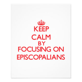 Keep Calm by focusing on EPISCOPALIANS Flyers