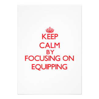 Keep Calm by focusing on EQUIPPING Custom Invites