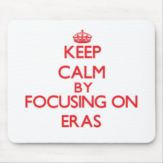 Keep Calm by focusing on ERAS Mouse Pads