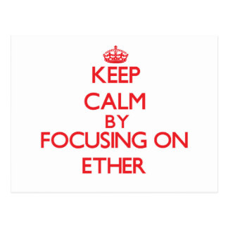 Keep Calm by focusing on ETHER Post Card
