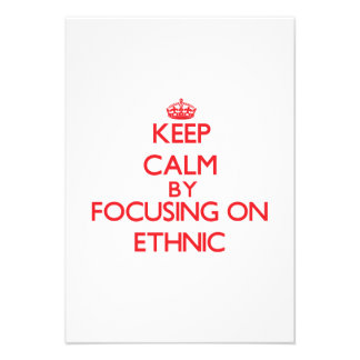 Keep Calm by focusing on ETHNIC Personalized Invitations